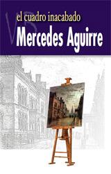 Mercedes Aguirre Castro: El cuadro inacabado